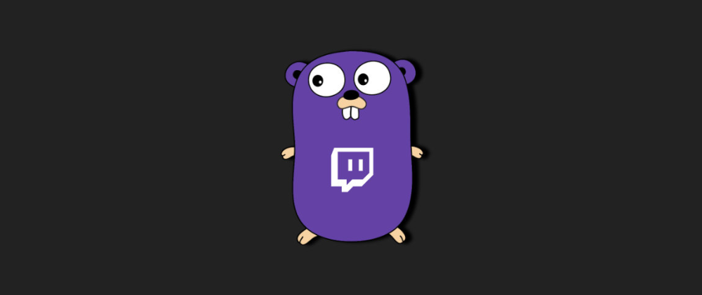 Cover image for Building a Twitch.tv Chat Bot with Go - Part 2