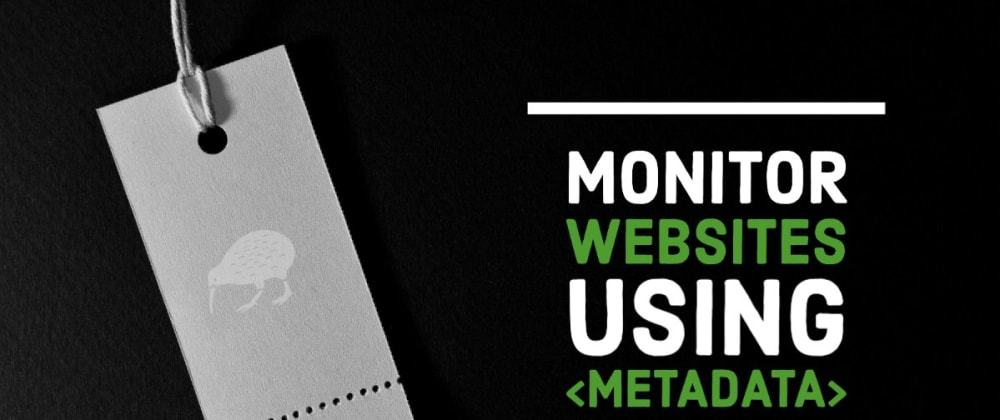 Cover image for Use Case: Monitoring Websites Using Metadata
