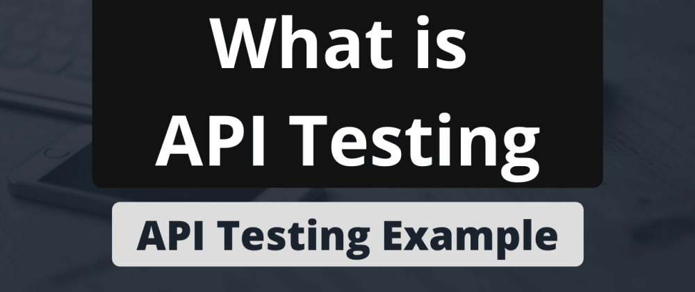 Cover image for What is API Testing?