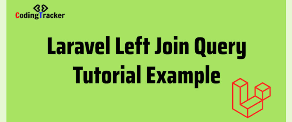Cover image for Laravel Left Join Query Example Tutorial