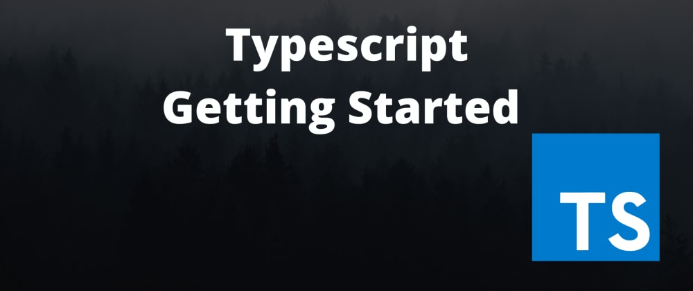 Cover image for TypeScript: Getting Started