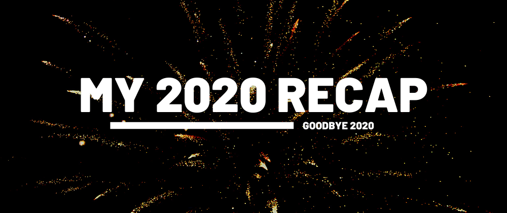 Cover image for My 2020 Recap