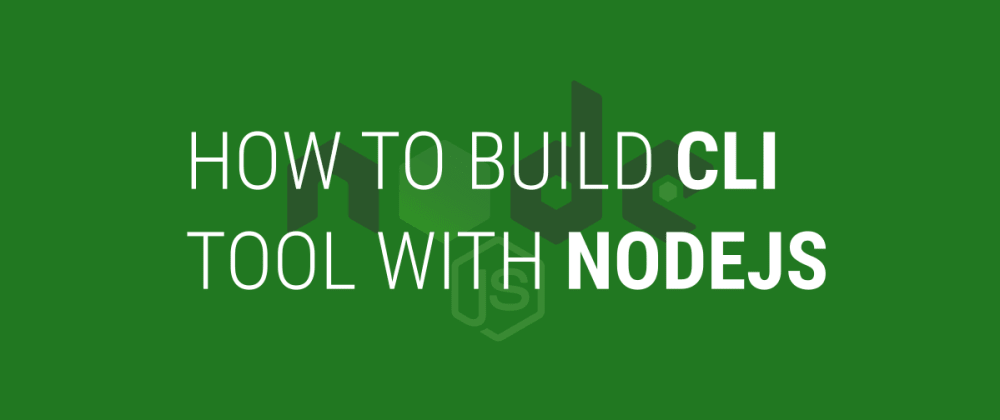Cover image for Building Your First CLI Tool With Nodejs