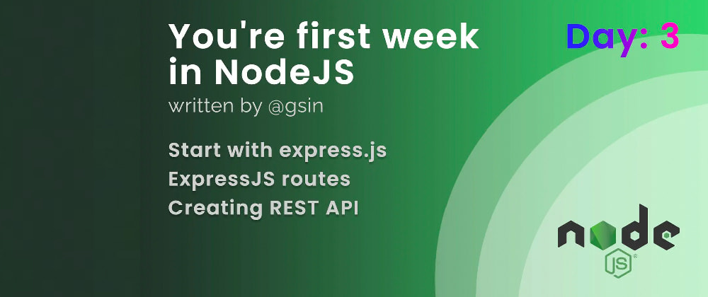 Cover image for Day 3 - Your first week in NodeJS