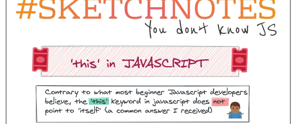 Cover Image for JavaScript 'this' illustrated: Learn it once and for all!