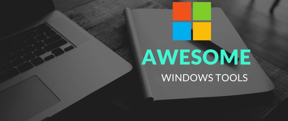 Cover image for AWESOME WINDOWS TOOLS