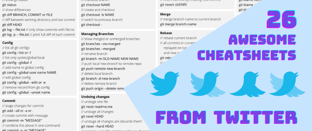 Cover image for 26 Awesome Cheatsheets from Twitter