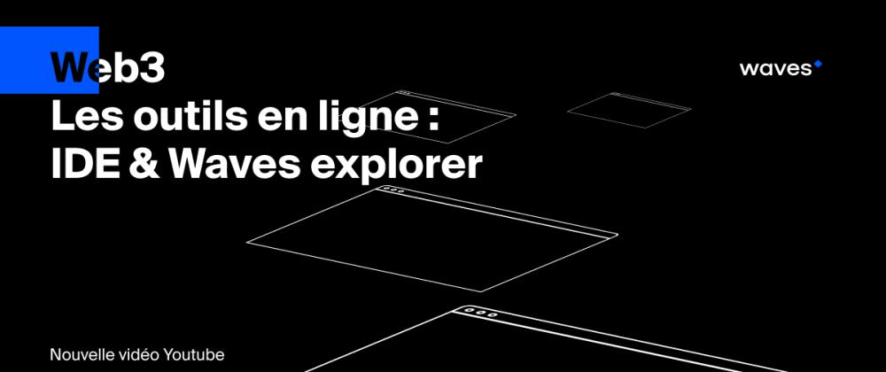 Cover image for Waves Blockchain - Explorateur de blocks et IDE en ligne
