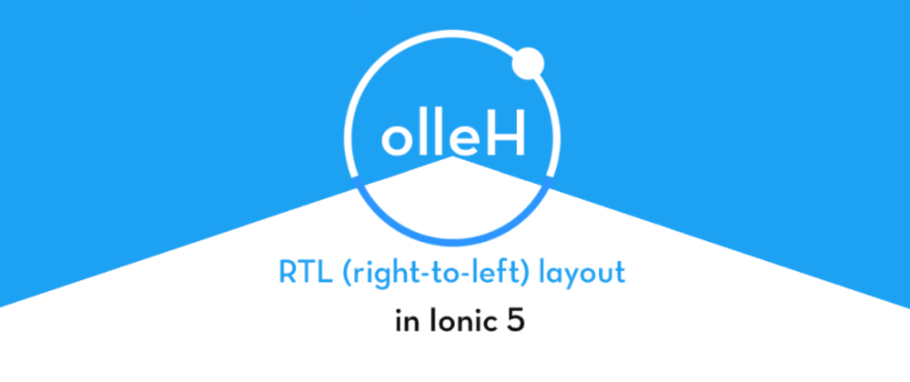 Cover image for How to use RTL (right-to-left) in Ionic 5 apps and PWA