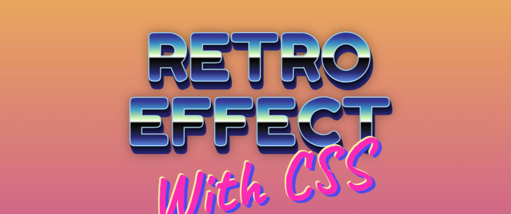 Cover image for Create a retro text effect with CSS