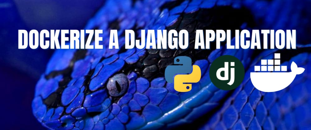 Cover image for Dockerize a Django Application