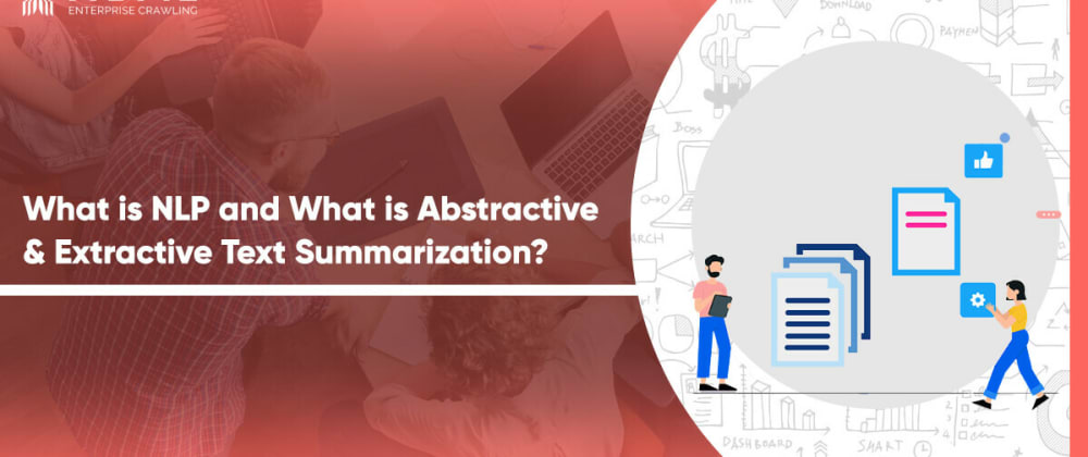 Cover image for What is NLP and What is Abstractive & Extractive Text Summarization