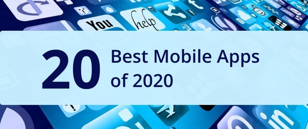 Cover image for Winners! 20 Truly Fascinating Mobile Apps of 2020 Revealed