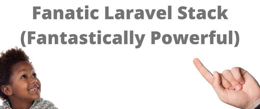 Cover image for Crazy Laravel Stack (Fantastically Powerful)