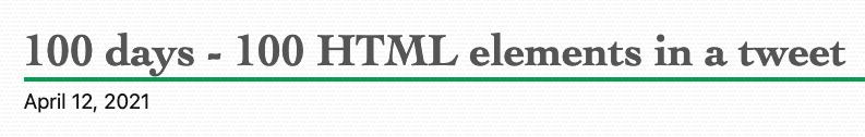 100 days – 100 HTML elements in a Tweet