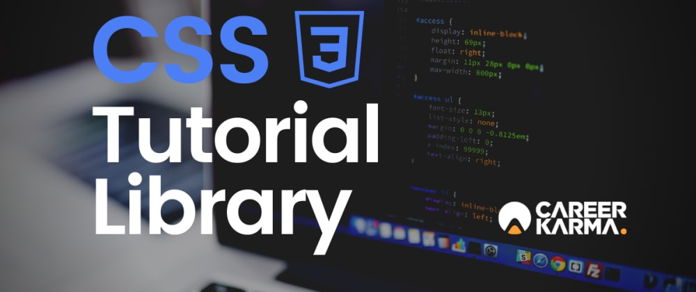 Cover image for CSS Tutorial Library from Career Karma