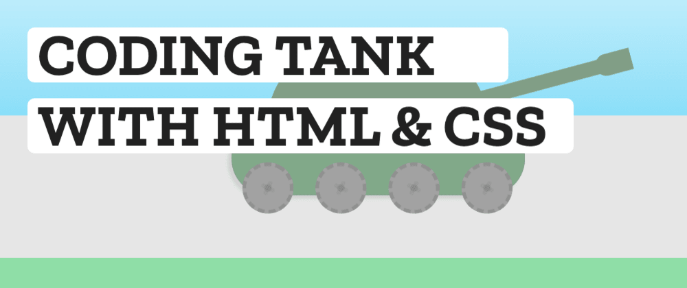 Cover image for I made an animated war tank with HTML and CSS because I got bored. Don't worry, it's not dangerous.