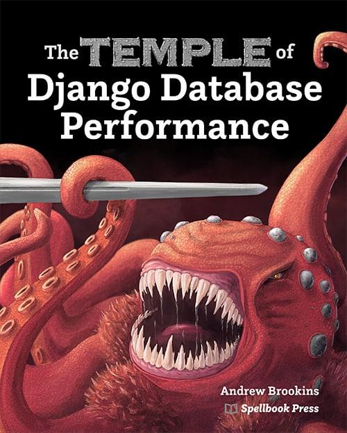 The Temple of Django Database Performance