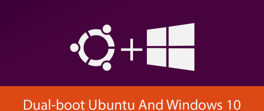 Cover image for Making it simple : Dual booting Ubuntu with Windows-10 (For absolute beginners)