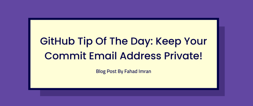 Cover image for GitHub tip of the day: Keep your commit email address private!