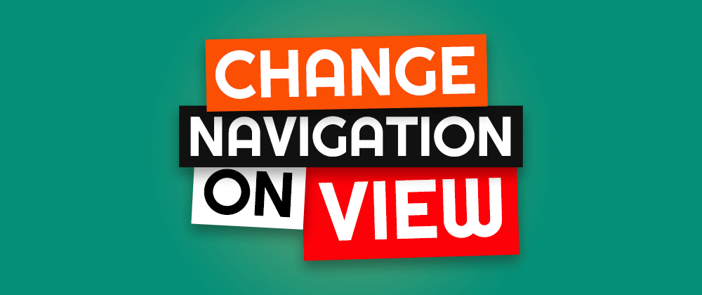 Cover image for Change Navigation Based On View With Vue JS
