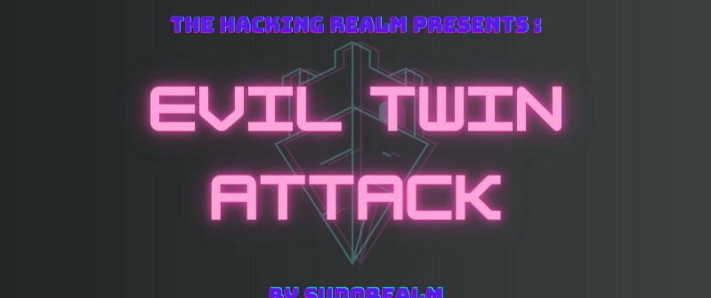 Cover image for Evil Twin Attack Example on Kali Linux