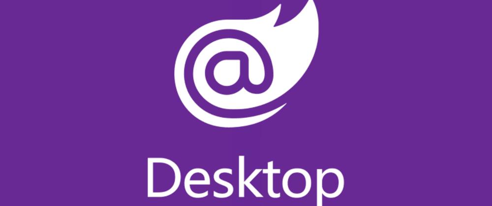 Cover image for Blazor Desktop: Like Electron for Javascript but… for.NET?