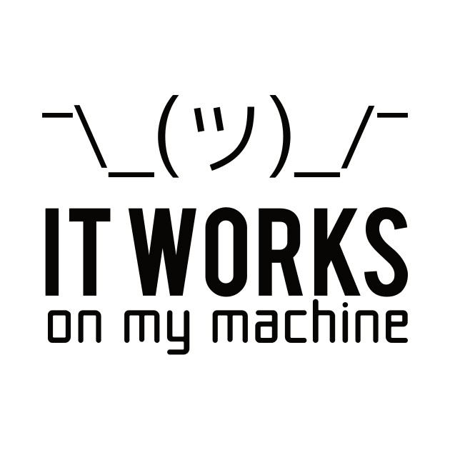works on my machine