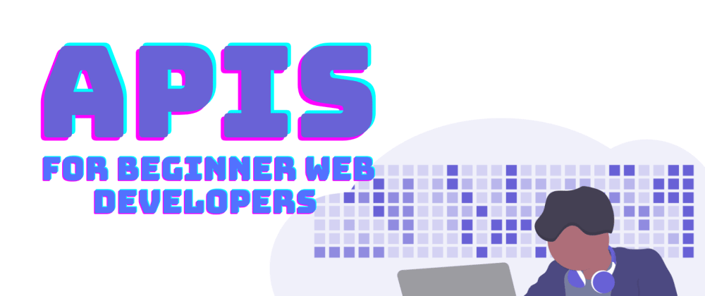 Cover image for Great Beginner Friendly API's To Start Practicing Frontend Development 🧑💻