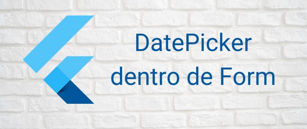 Cover image for DatePicker para formularios en Flutter
