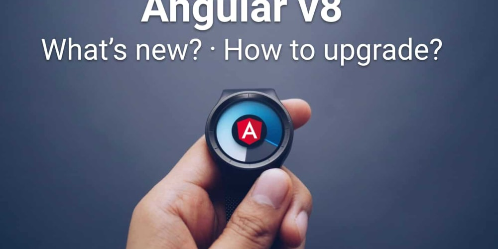Update to Angular Version 8 now!