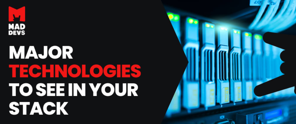 Cover image for Major technologies you'd want to see in your tech stack: Pros and cons