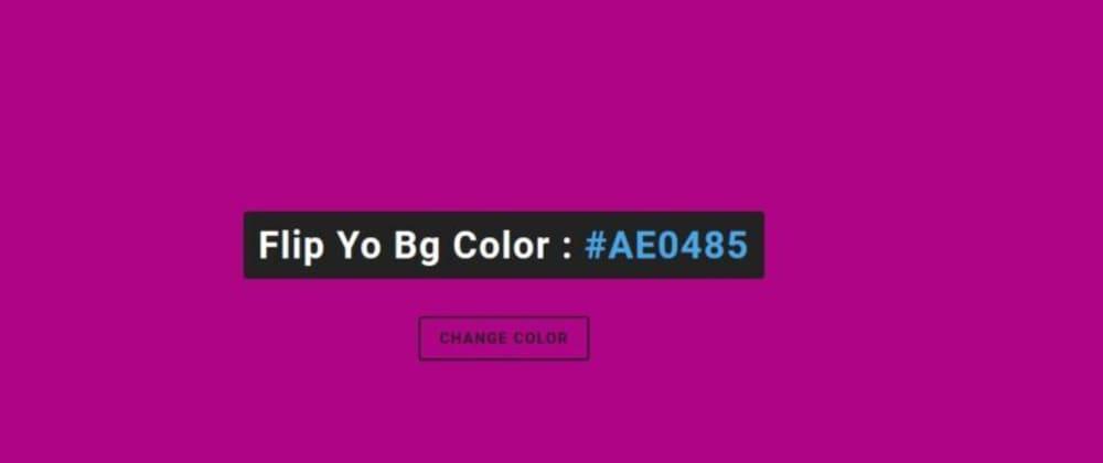 Cover image for Flip Yo Bg Color in JavaScript ✌😊