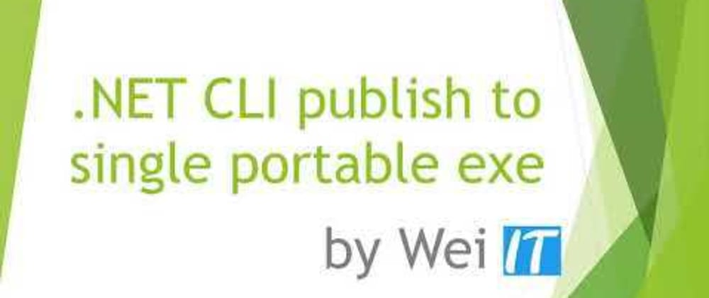 Cover image for .NET CLI publish to single portable exe