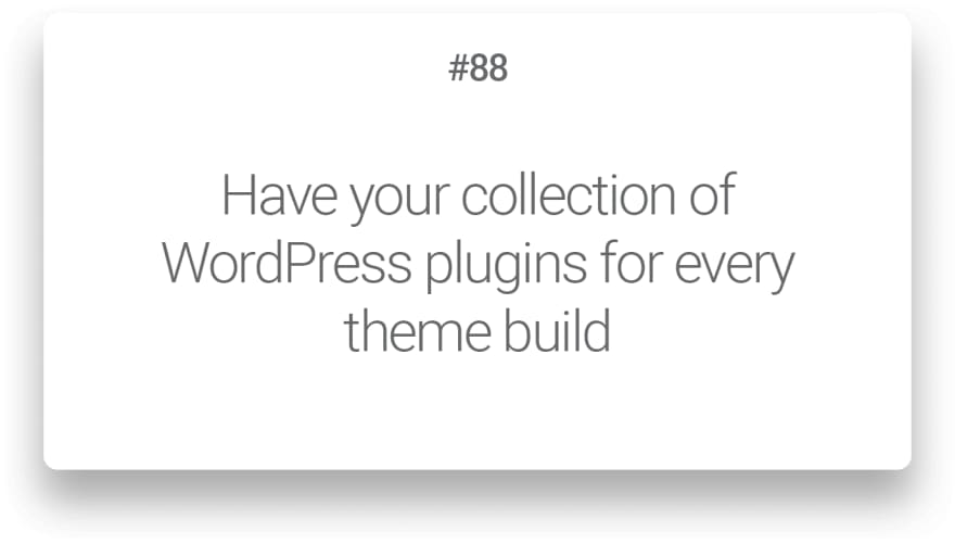 Have your collection of WordPress plugins for every theme build