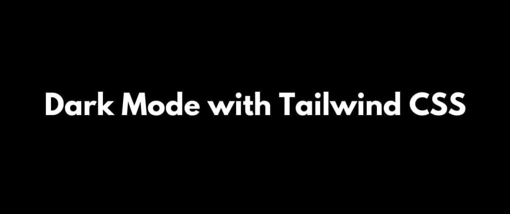 Cover image for Dark mode with Tailwindcss in Next.js