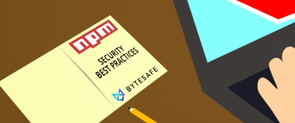 Cover image for Top 10 Npm Security Best Practices