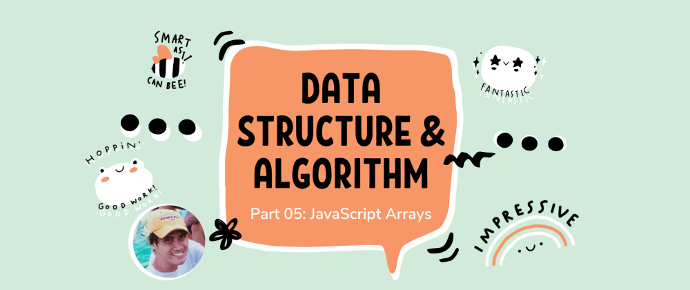 Cover image for Learn Data Structure and Algorithm in JavaScript   Part 05