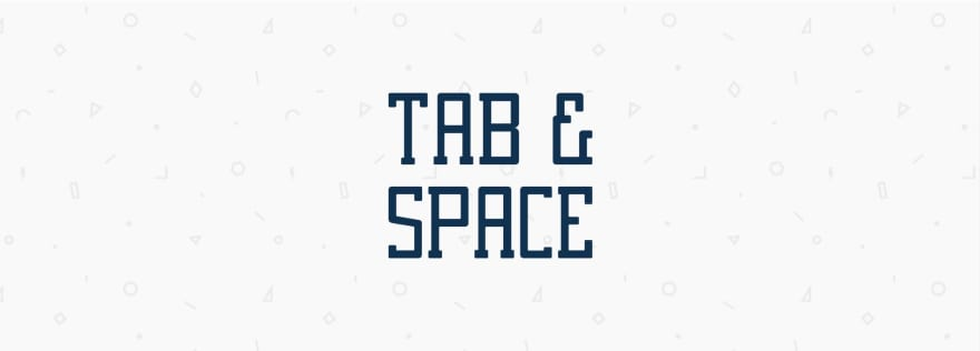 Tab & Space Newsletter
