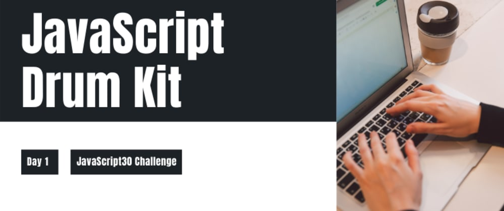 Cover image for How to build a Digital Drum Kit in Vanilla JavaScript?