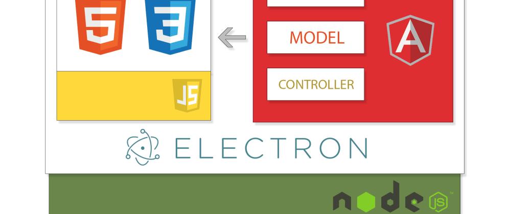 Cover image for Desktop Application Development in ElectronJS Using Angular