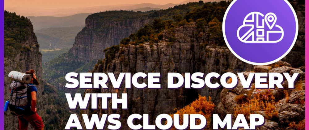 Cover image for Service Discovery with AWS Cloud Map