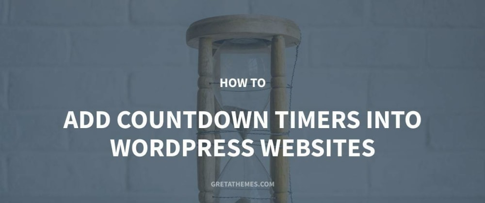 Cover image for How to Add Countdown Timers into WordPress Websites Easily and Quickly