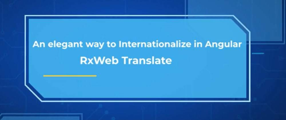 Cover image for Localization in Angular Applications using RxWeb