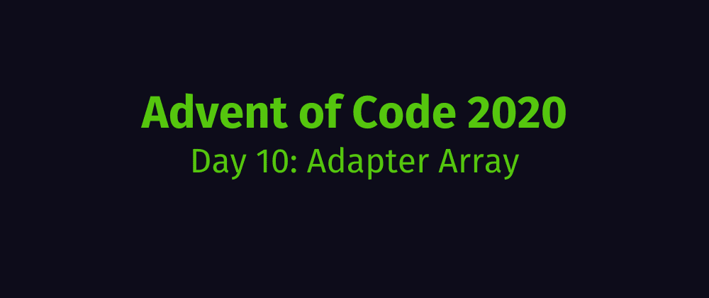Cover image for Advent of Code 2020 Solution Megathread - Day 10: Adapter Array