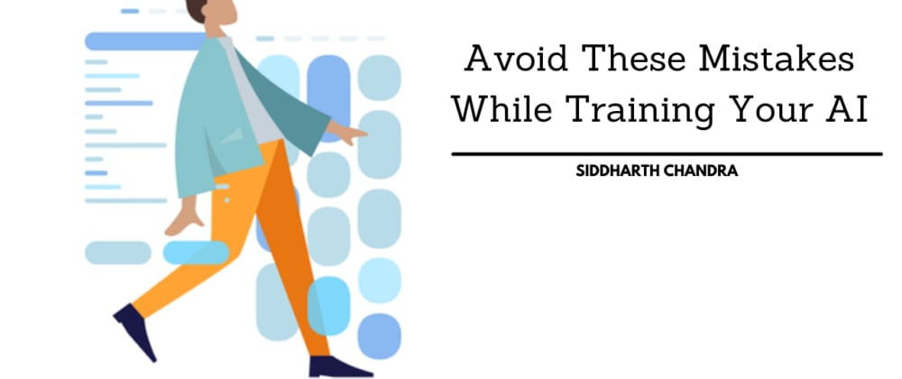 Cover image for Avoid These Mistakes While Training Your AI