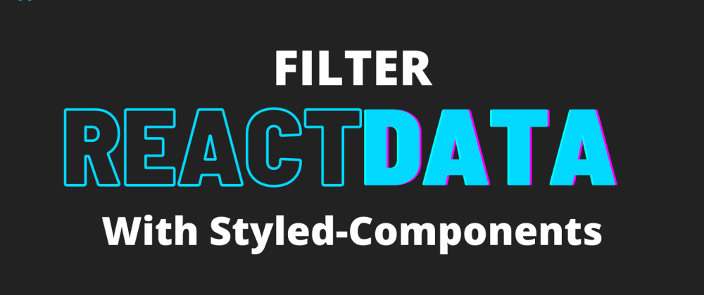 Cover image for Filter Your React Data With Basic Javascript 🤘
