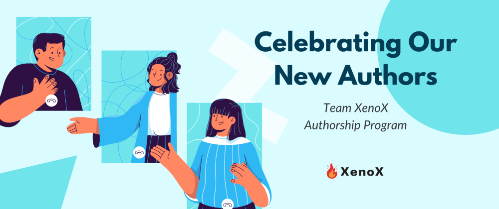 Cover image for XenoX Authorship Program: Celebrating Our New Authors