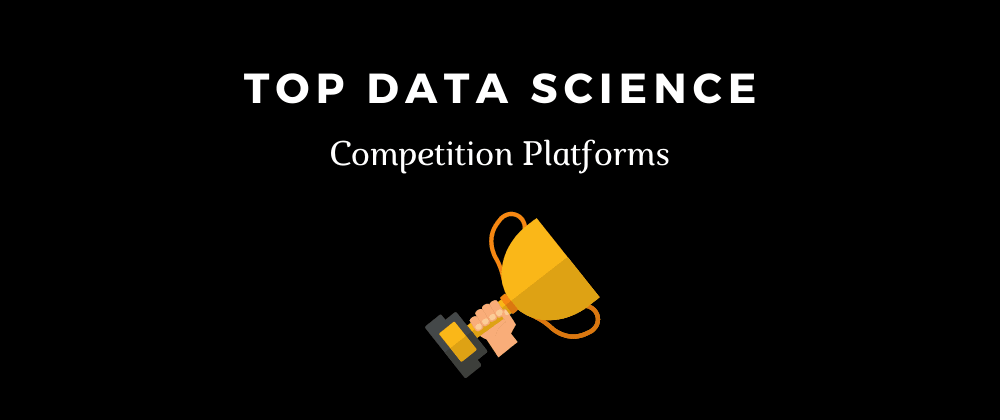 Cover image for Top Data Science competition platforms