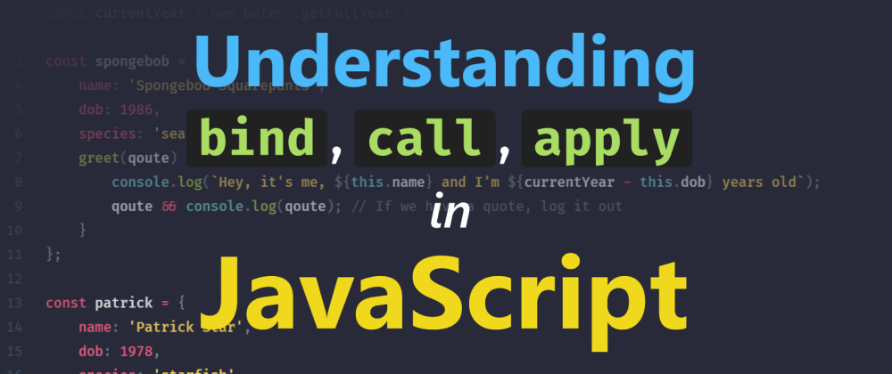Cover image for Understanding Bind, Call and Apply in JavaScript
